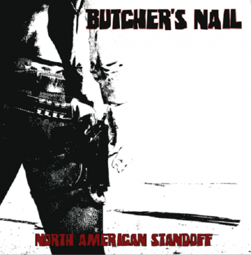 "BUTCHER'S NAIL - ""North American Standoff"" EP (12"")"