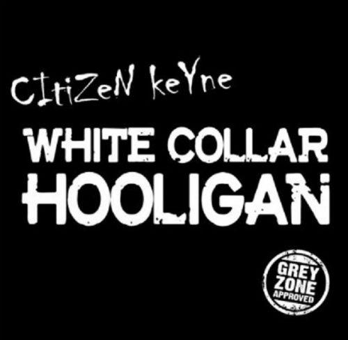 "CITIZEN KEYNE ""White Collar Hooligan"" LP"