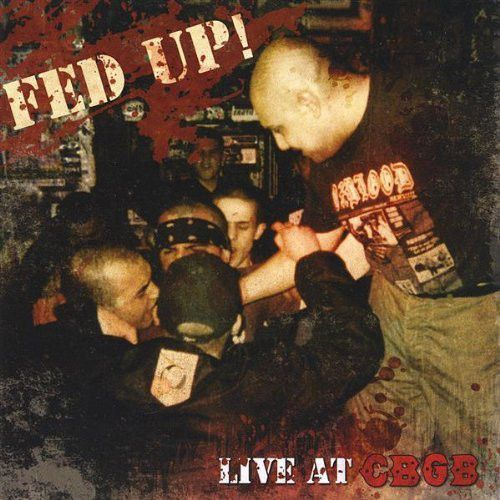 "FED UP! ""Live at CBGB"" CD"