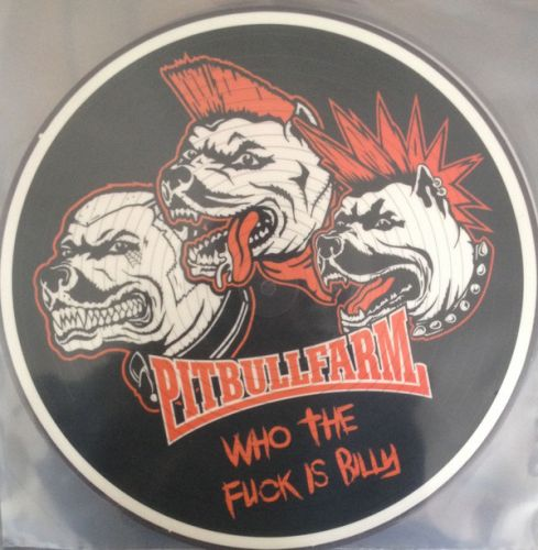 "PITBULLFARM - ""Who The Fuck is Billy?"" LP (Pic Disc)"