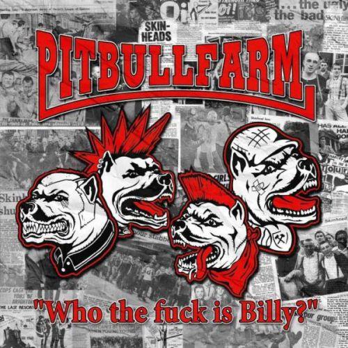 "PITBULLFARM ""Who The Fuck is Billy?"" CD"