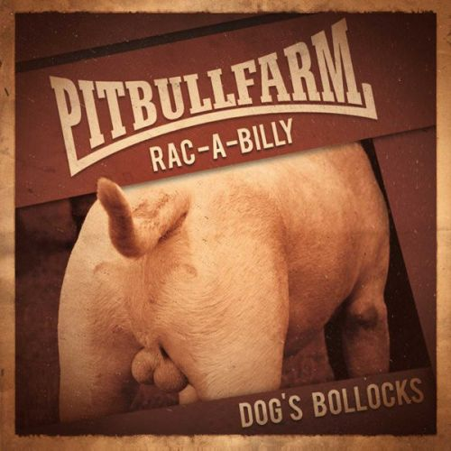 "PITBULLFARM ""Dog's Bollocks"" CD"